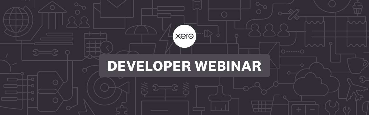 Black banner image, with the Xero logo and the words developer webinar.